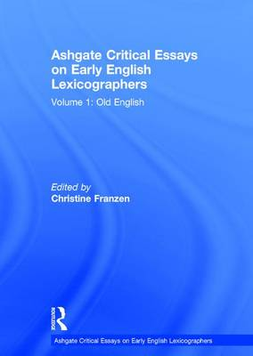 Ashgate Critical Essays on Early English Lexicographers: Volume 1: Old English - Ashgate Critical Essays on Early English Lexicographers (Hardback)