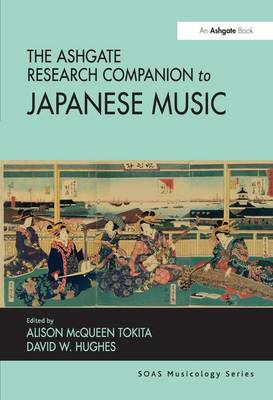The Ashgate Research Companion to Japanese Music - SOAS Musicology Series (Hardback)