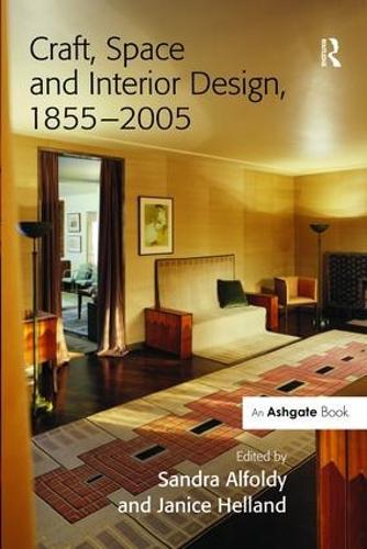 Craft, Space and Interior Design, 1855-2005 (Hardback)