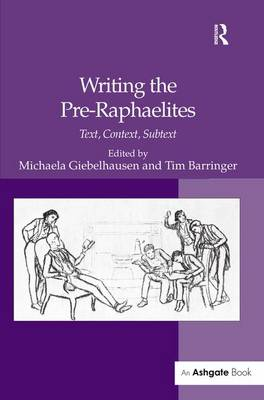 Writing the Pre-Raphaelites: Text, Context, Subtext (Hardback)