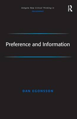 Preference and Information - Ashgate New Critical Thinking in Philosophy (Hardback)