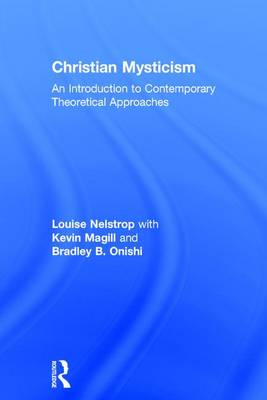 Christian Mysticism: An Introduction to Contemporary Theoretical Approaches (Hardback)