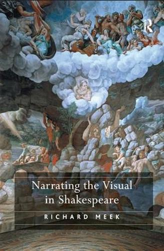 Narrating the Visual in Shakespeare (Hardback)