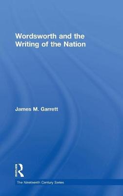 Wordsworth and the Writing of the Nation (Hardback)