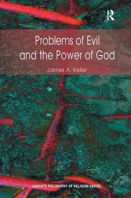 Problems of Evil and the Power of God - Routledge Philosophy of Religion Series (Hardback)