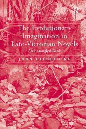 The Evolutionary Imagination in Late-Victorian Novels: An Entangled Bank (Hardback)