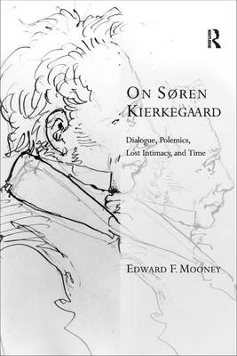 On Soren Kierkegaard: Dialogue, Polemics, Lost Intimacy, and Time - Transcending Boundaries in Philosophy and Theology (Paperback)