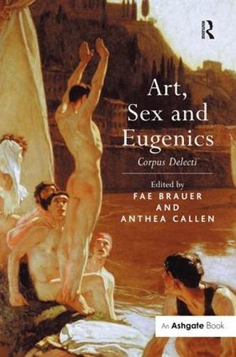 Art, Sex and Eugenics: Corpus Delecti (Hardback)