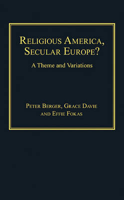 Religious America, Secular Europe?: A Theme and Variations (Hardback)