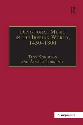 Devotional Music in the Iberian World, 1450-1800: The Villancico and Related Genres (Hardback)