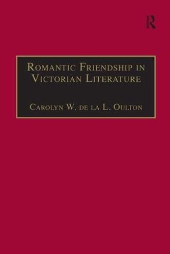Romantic Friendship in Victorian Literature (Hardback)
