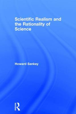 Scientific Realism and the Rationality of Science (Hardback)