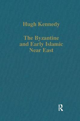 The Byzantine and Early Islamic Near East - Variorum Collected Studies Series (Hardback)