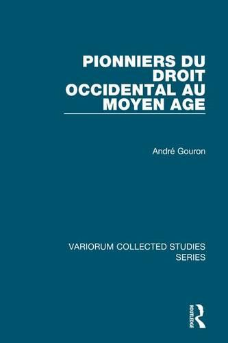 Pionniers du droit occidental au Moyen Age - Variorum Collected Studies (Hardback)