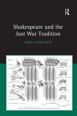 Shakespeare and the Just War Tradition (Hardback)