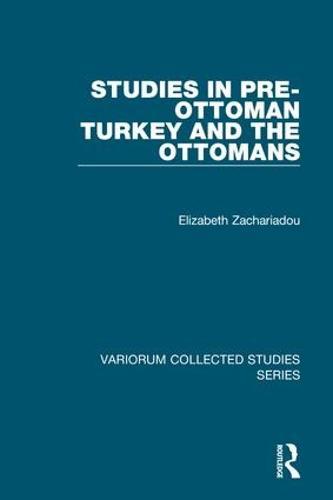 Studies in Pre-Ottoman Turkey and the Ottomans - Variorum Collected Studies (Hardback)