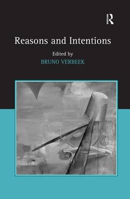 Reasons and Intentions (Hardback)