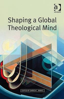 Shaping a Global Theological Mind (Paperback)