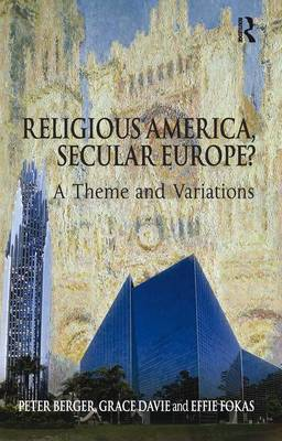 Religious America, Secular Europe?: A Theme and Variations (Paperback)