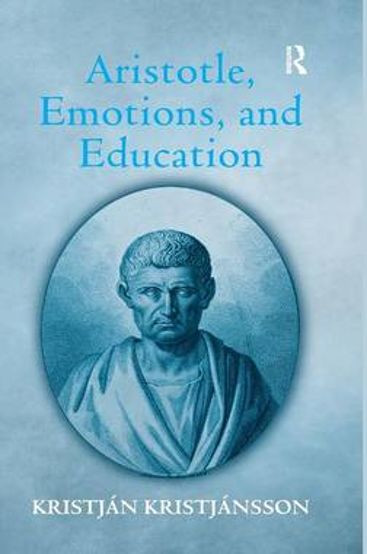 Aristotle, Emotions, and Education (Hardback)