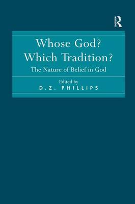 Whose God? Which Tradition?: The Nature of Belief in God (Hardback)
