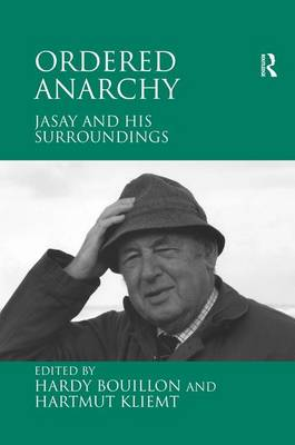 Ordered Anarchy: Jasay and his Surroundings (Hardback)