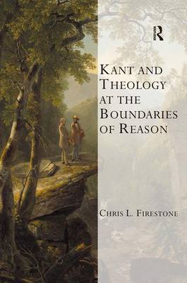 Kant and Theology at the Boundaries of Reason - Transcending Boundaries in Philosophy and Theology (Hardback)