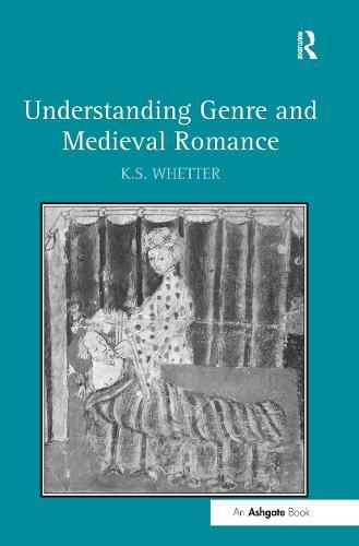 Understanding Genre and Medieval Romance (Hardback)