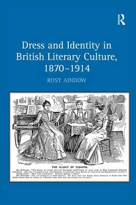 Dress and Identity in British Literary Culture, 1870-1914 (Hardback)