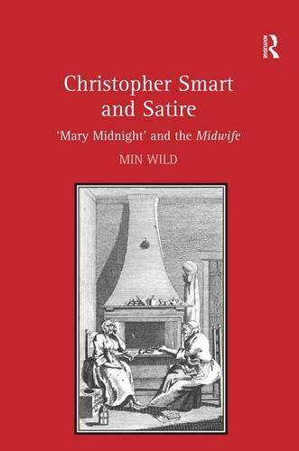 Christopher Smart and Satire: 'Mary Midnight' and the Midwife (Hardback)