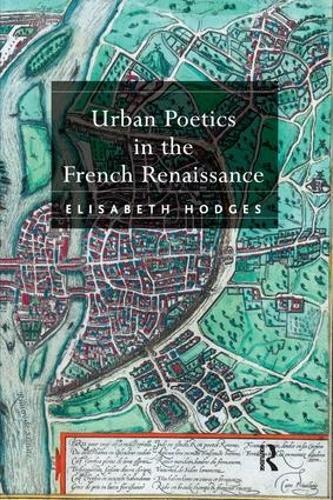 Urban Poetics in the French Renaissance (Hardback)