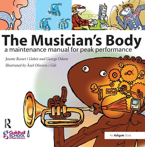 The Musician's Body: A Maintenance Manual for Peak Performance (Paperback)