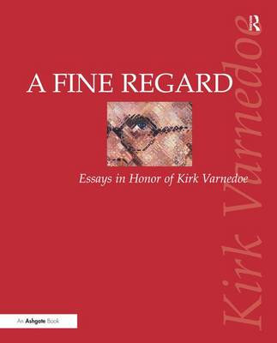 A Fine Regard: Essays in Honor of Kirk Varnedoe (Hardback)