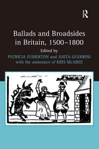Ballads and Broadsides in Britain, 1500-1800 (Hardback)