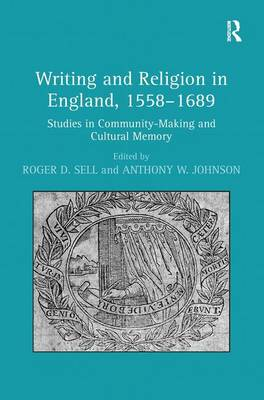 Writing and Religion in England, 1558-1689: Studies in Community-Making and Cultural Memory (Hardback)