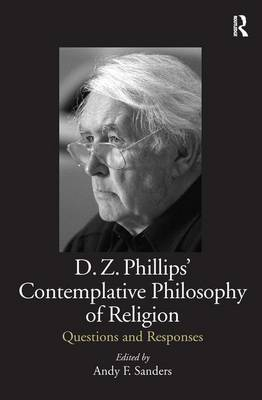D.Z. Phillips' Contemplative Philosophy of Religion: Questions and Responses (Hardback)