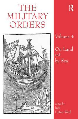 The Military Orders Volume IV: On Land and By Sea - The Military Orders 4 (Hardback)