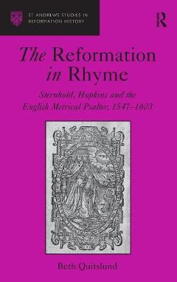 The Reformation in Rhyme: Sternhold, Hopkins and the English Metrical Psalter, 1547-1603 - St Andrews Studies in Reformation History (Hardback)