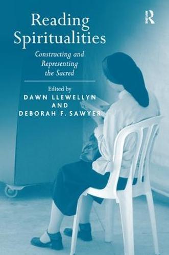Reading Spiritualities: Constructing and Representing the Sacred (Hardback)