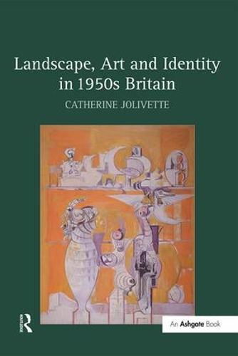 Landscape, Art and Identity in 1950s Britain (Hardback)