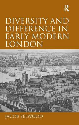 Diversity and Difference in Early Modern London (Hardback)