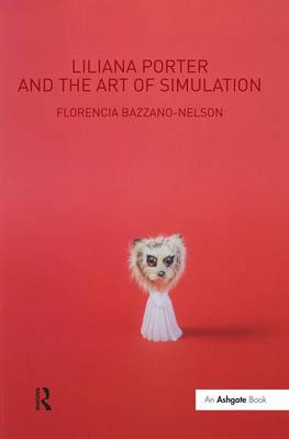 Liliana Porter and the Art of Simulation (Hardback)