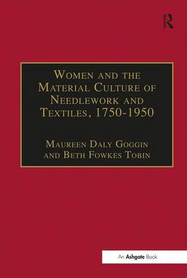 Women and the Material Culture of Needlework and Textiles, 1750-1950 (Hardback)