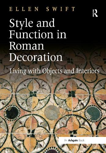 Style and Function in Roman Decoration: Living with Objects and Interiors (Hardback)