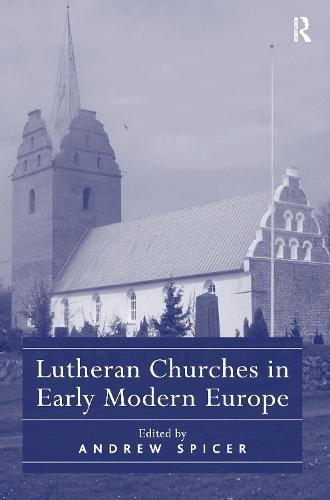 Lutheran Churches in Early Modern Europe (Hardback)
