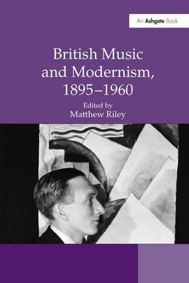 British Music and Modernism, 1895-1960 (Hardback)