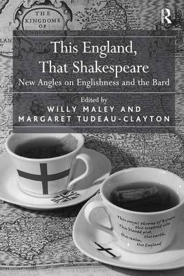 This England, That Shakespeare: New Angles on Englishness and the Bard (Hardback)