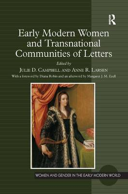 Early Modern Women and Transnational Communities of Letters - Women and Gender in the Early Modern World (Hardback)