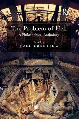 The Problem of Hell: A Philosophical Anthology (Hardback)