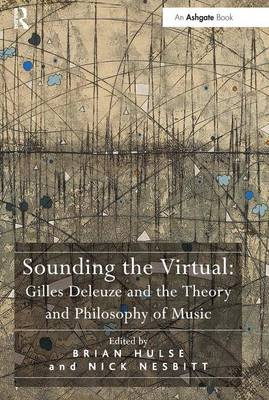 Sounding the Virtual: Gilles Deleuze and the Theory and Philosophy of Music (Hardback)